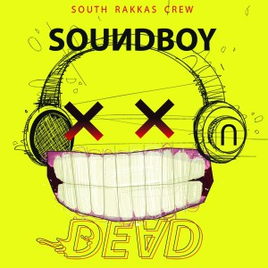 Soundboy Dead Riddim 300x300 South Rakkas Crew   Soundboy Dead Riddim (Free Download)
