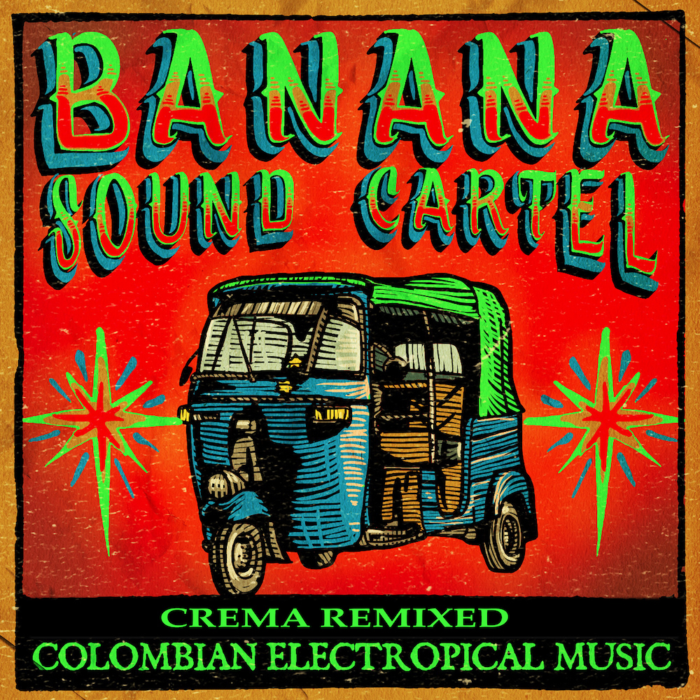Releasetime on tropicalbass.com - presenting Crema Remixed by Banana Sound Cartel - .Colombian Electropical Music
