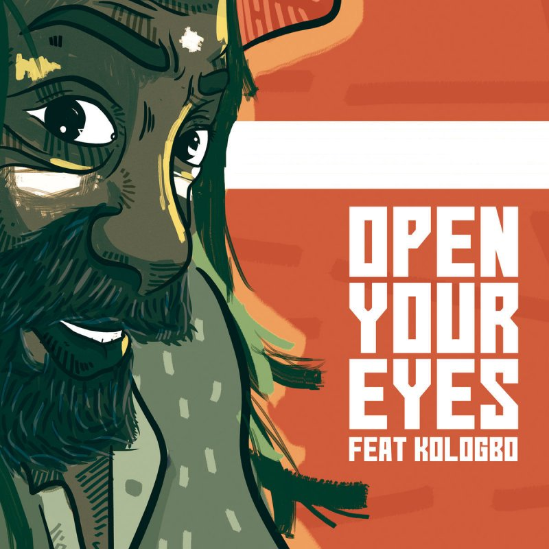 Newen Afrobeat Ft. Kologbo - Open Your Eyes